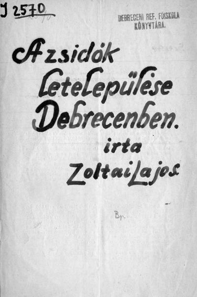 Zoltai Lajos, A zsidók letelepülése Debrecenben