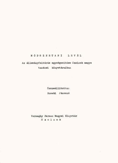 Módszertani levél : Az állományfeltárás egységesítése Szolnok megye tanácsi könyvtáraiban