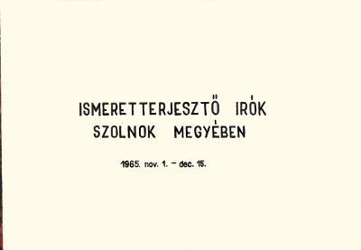 Ismeretterjesztő írók Szolnok megyében, 1965. nov. 1.-dec. 15.