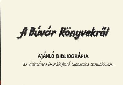A Búvár Könyvekről : Ajánló bibliográfia az általános iskolák felső tagozatos tanulóinak