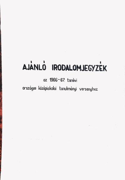 Ajánló irodalomjegyzék az 1966-67. tanévi országos középiskolai tanulmányi versenyhez