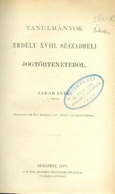 Tanulmányok Erdély XVIII. Századbéli jogtörténetéből