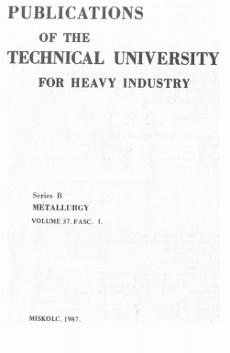 Publications of the Technical University for Heavy Industry 37k Ser.B. Metallurgy