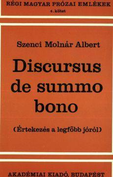 Szenci Molnar Albert Discursus de summo bono