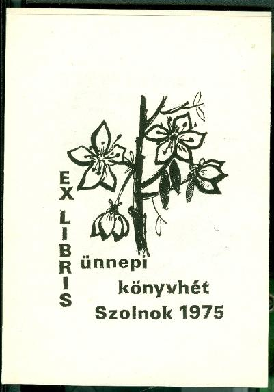 Kopasz Mária virágmotívumos fametszete Az ex libris az Atheneum nyomda 1868-ban gyártott kézi sajtológépén készült a Verseghy Könyvtárban
