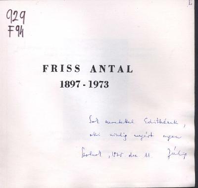 Friss Antal, 1897-1973