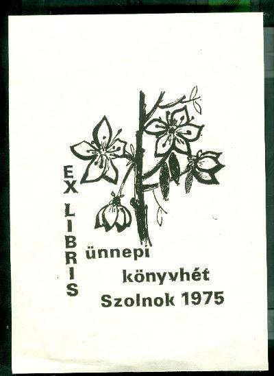 Ünnepi Könyvhét Szolnok 1975 virágmotívum Kopasz Mária