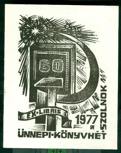 Ünnepi Könyvhét Szolnok 1977 sarló és kalapács Nagy Október Szocialista Forradalom 60. évfordulója Fery Antal, szignált (FA)