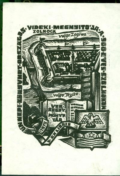 Ünnepi Könyvhét országos vidéki megnyitója a 900 éves Szolnokon. Verseghy Könyvtár, 1975 szignált (FA) Szolnoki vár, nyitott könyv, Szolnok címere, toronyház