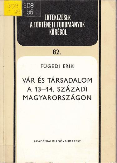 Vár és Társadalom a 13-14. századi Magyarországon