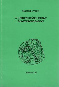 A protestáns etika Magyarországon