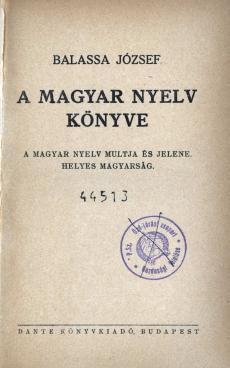 """""""A Magyar Nyelv Könyve A Magyar Nyelv Multja és Jelene Helyes Magyarság"""""""