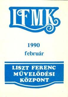Liszt Ferenc Művelődési Központ februári programja 1990
