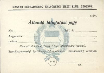 A Magyar Néphadsereg Helyőrségi Tiszti Klubjának Állandó látogatási jegye
