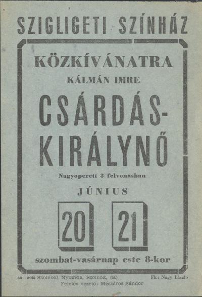 Kálmán Imre: Csárdáskirálynő nagyoperett a Szigligeti Színházban 1959. június 20-21 között