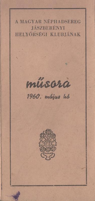 A Magyar Néphadsereg jászberényi Helyőrségi Klubjának 1960. májusi műsora