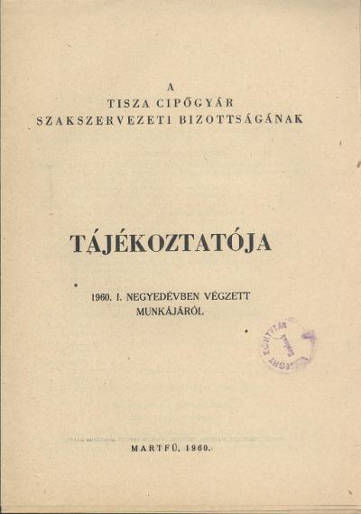A Tisza Cipőgyár Szakszervezeti Bizottságának tájékoztatója