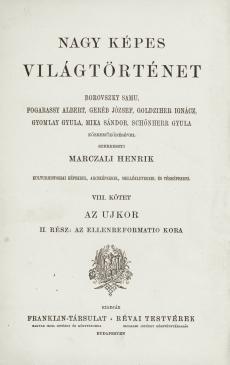 Nagy képes világtörténet 8. kötet (Az Ujkor; Az ellenreformatio kora)