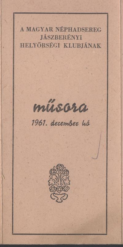 A Magyar Néphadsereg Jászberényi Helyőrségi Klubjának 1961. évi december havi műsora