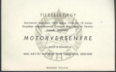 Tiszteletjegy a Szajolban rendezendő Országos Meghívásos és Területi bajnoki gyorsasági motorversenyre