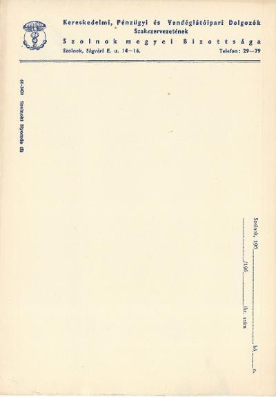 Kereskedelmi, Pénzügyi és Vendéglátóipari Dolgozók Szakszervezete Szolnok megyei Bizottságának nyomtatványa