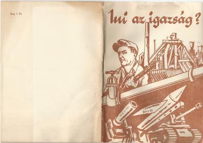 Mi az igazság? Az MSZMP Propaganda Osztályának és a Megyei Tanács Művelődési Osztályának 32 fejezetből álló füzete, mely ír a békés egymás mellett élés politikájáról, a német kérdésről, a nácizmus felszámolásáról, a potsdami egyezményről, Berlin kettészakításáról, az NDK fejlődéséről. Emellett szó esik arról, hogy Szolnok megye milyen károkat szenvedett a második világháborúban és miért jelentett veszélyt Magyarországon a nyugatnémet imperializmus?