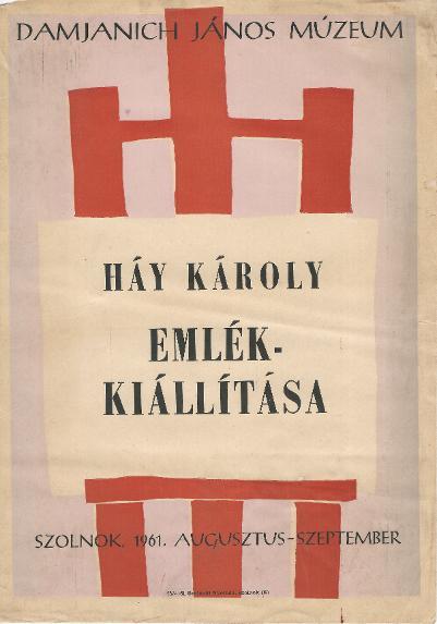 Háy Károly emlékkiállítása a szolnoki Damjanich János Múzeumban