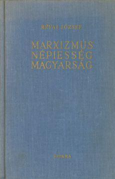 Marxizmus, népiesség, magyarság