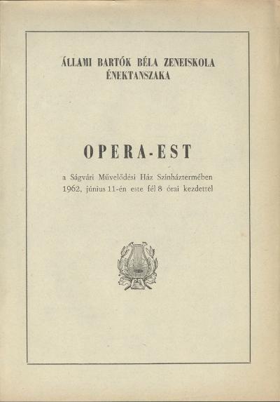 Opera est az Állami Bartók Béla Zeneiskola Énektanszakának rendezésében