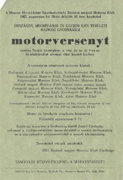 A Magyar Honvédelmi Sportszövetség Szolnok megyei Motor Klub országos meghívásos és egyben II-es területi bajnoki gyorsasági motorversenyt rendez