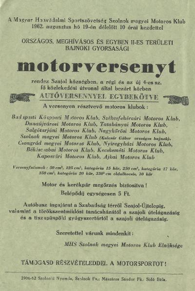 A Magyar Honvédelmi Sportszövetség Szolnok megyei Motor Klub országos meghívásos és egyben II-es területi bajnoki gyorsasági motorversenyt rendez autóversennyel egybekötve