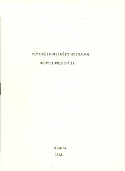 Olvasó ifjúságért Mozgalom megyei felhívása, 1983