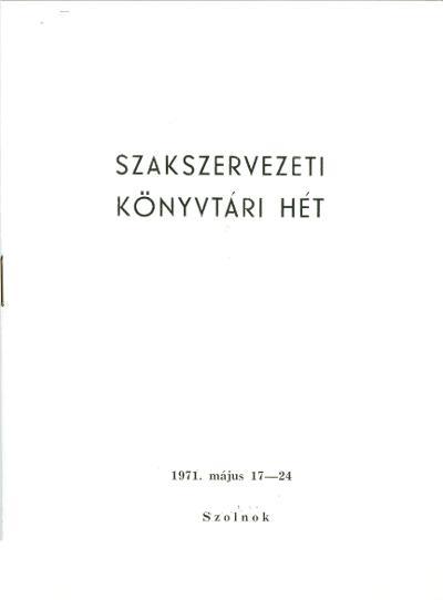 Szakszervezeti könyvtári hét 1971
