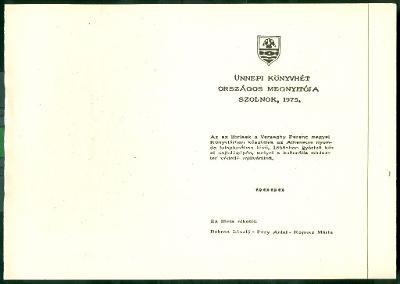 Ünnepi Könyvhét országos vidéki megnyitója a 900 éves Szolnokon. Verseghy Könyvtár, 1975 nyomtatólap