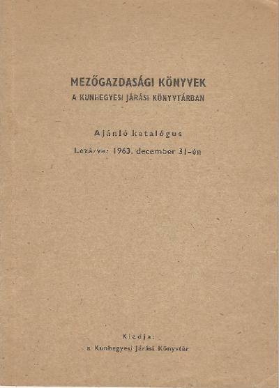 A kunhegyesi Járási Könyvtár mezőgazdasági szakkönyveinek ajánló katalógusa