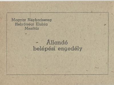 A Magyar Néphadsereg Mezőtúri Helyőrségi Klubjának állandó belépési engedélye