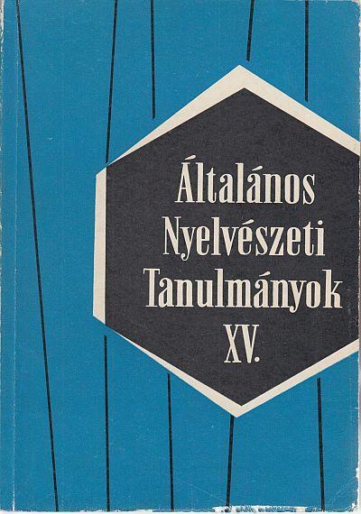 [449604] Általános Nyelvészeti Tanulmányok XV: