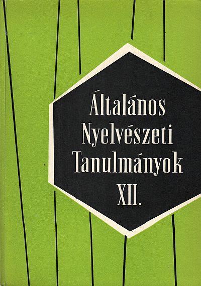 [450691] Általános Nyelvészeti Tanulmányok XII.
