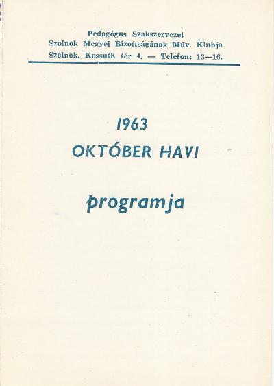 Pedagógus Szakszervezet Szolnok megyei Bizottságának Művelődési Klubjának 1963. október havi műsora