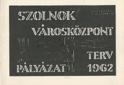 Meghívó Szolnok városközpont rendezésére kiírt pályázat kiállítással egybekötött nyilvános ismertetésére