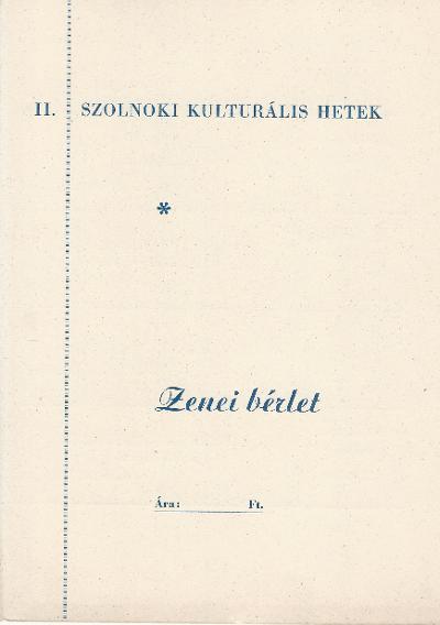 II. Szolnoki Kulturális Hetek Zenei bérlete