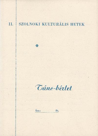 II. Szolnoki Kulturális Hetek Tánc bérlete