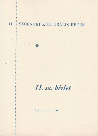 II. Szolnoki Kulturális Hetek II. sz. bérlete