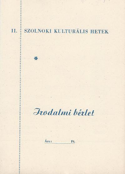 II. Szolnoki Kulturális Hetek Irodalmi bérlete