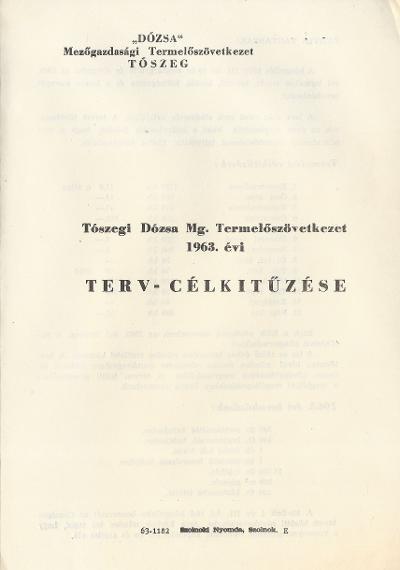 Tószegi Dózsa Mezőgazdasági Termelőszövetkezet 1963. évi Terv - Célkitűzése