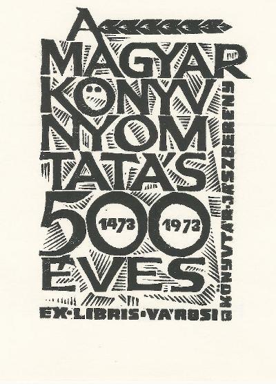 A magyar könyvnyomtatás 500 éves, 1473-1973. Városi Könyvtár Jászberény