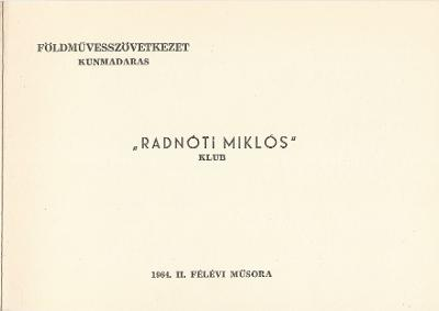Kunmadarasi Radnóti Miklós Klub 1964. évi II. félévi műsora