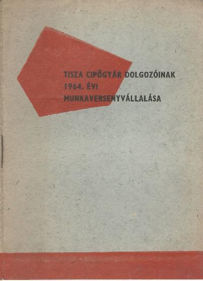 Tisza Cipőgyár dolgozóinak 1964. évi munkaversenyvállalása