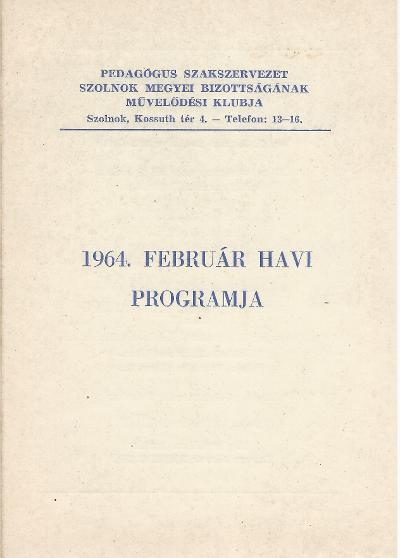 Pedagógus Szakszervezet 1964 február havi programja