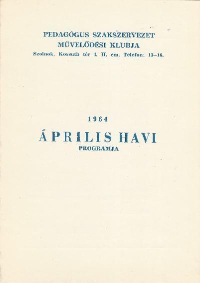 Pedagógus Szakszervezet 1964 április havi programja
